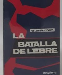 La batalla de l´Ebre - Estanislau Torres
