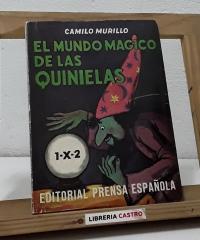El mundo mágico de las quinielas - Camilo Murillo