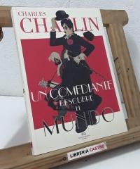 Un comediante descubre el mundo - Charles Chaplin