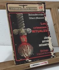 Los crímenes rituales ¿Una patraña antisemita? - Julius Streicher y Albert Monniot