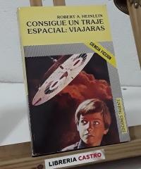 Consigue un traje espacial: Viajarás - Robert A. Heinlein