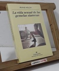 La vida sexual de las gemelas siamesas - Irvine Welsh