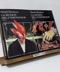 La muerte del comendador. Libro 1. Una idea hecha realidad. Libro 2. Metáfora cambiante. (II Tomos) - Haruki Murakami