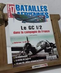 Batailles Aeriennes Nº 17. Le GC I/2 dans la campagne de France (1ère partie) - Varios