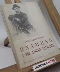 Unamuno y sus amigos catalanes - José Tarin-Iglesias
