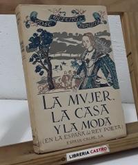 La mujer, la casa y la moda (en la España del Rey Poeta) - José Deleito y Piñuela