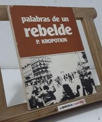 Palabras de un rebelde - Piotr Kropotkin