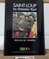 La División Azul. Cruzada española de Leningrado al Gulag - Saint-Loup