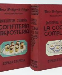 Enciclopedia Culinaria. La Cocina Completa. Confitería y Repostería (II Tomos) - María Mestayer de Echagüe, Marquesa de Parabere