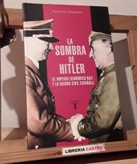 La sombra de Hitler. El imperio económico nazi y la guerra civil española - Pierpaolo Barbieri