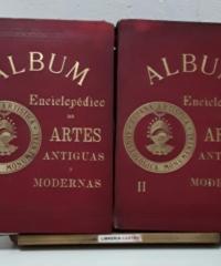 Album Enciclopédico de Artes Antiguas y Modernas (II Tomos) - Varios