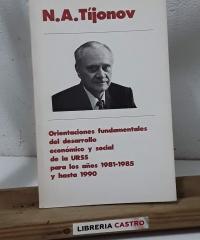 Orientaciones fundamentales del desarrollo económico y social de la URSS para los años 1981 - 1985 y hasta 1990 - N. A. Tíjonov