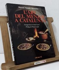 L'art de menjar a Catalunya. Crònica de la resistència dels senyals d'identitat gastronòmica catalana - Manuel Vázquez Montalbán