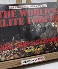 The world´s elite forces. Small arms & accessories - John Walter