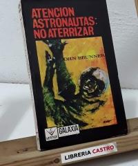 Atención astronautas: No aterrizar - John Brunner