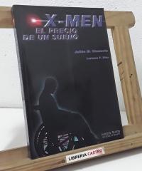 X - Men. El precio de un sueño - Julián M. Clemente y Lorenzo F. Díaz