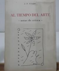 Al tiempo del arte. Notas de crítica (dedicado por el autor) - José Francisco Yvars