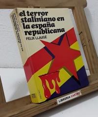 El terror staliniano en la España republicana - Félix Llaugé