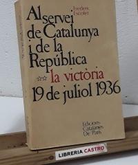 Al servei de Catalunya i de la República. Volum II La victòria. 19 de juliol 1936 - Frederic Escofet