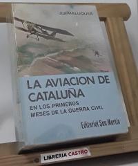 La aviación de Cataluña en los primeros meses de la guerra civil - Juan J. Maluquer