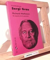 Richard Matheson: El maestro de la paranoia - Sergi Grau