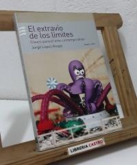 El extravío de los límites. Claves para el arte contemporáneo - Jorge López Anaya