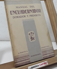 Manual del encuadernador dorador y prensista - E.P.S.