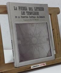 La piedra del letrero. Los Templarios en la frontera Castilla - Al-Andalus - Constancio Zamora Moreno