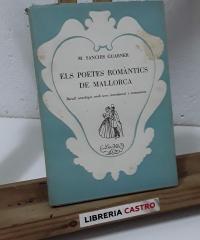 Els poetes romàntics de Mallorca. Recull antològic amb una introducció i comentaris - M. Sanchis Guarner