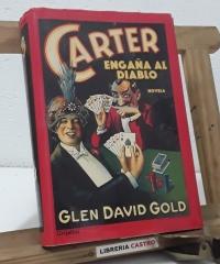 Carter engaña al diablo - Glen David Gold