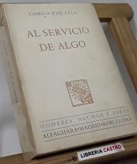 Al servicio de algo - Camilo José Cela