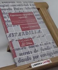 Especímenes tipográficos españoles. Catalogación y estudio de las muestras de letras impresas hasta el año 1833 - Albert Corbeto