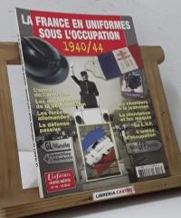 La France en uniformes sous l'occupation 1940 - 44 - Varios