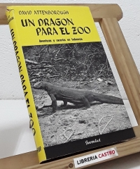 Un dragón para el zoo. Aventuras y cacerías en Indonesia - David Attenborough