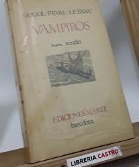 Vampiros (edición numerada) - Gogol, Feval y Le Fanu
