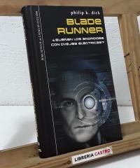 Blade Runner ¿Sueñan los androides con ovejas eléctricas? - Philip K. Dick