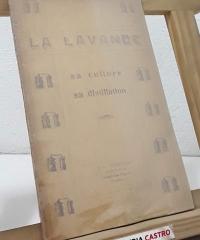 La Lavande. Sa Culture, sa Distillation - M.L. Tourniaire