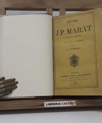 Oeuvres de J P Marat. L'ami du peuple - J. P. Marat