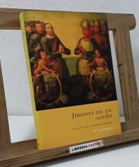 Jirones de un sueño. Los mitos de la Conquista de Indias - F. Julio Armas
