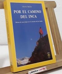 Por el camino del Inca. Odisea de una mujer en el corazón de los Andes - Karin Muller