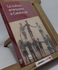 La cultura anarquista a Catalunya - Ferran Aisa