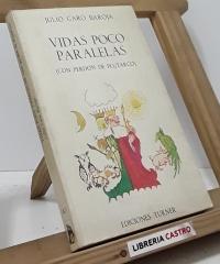 Vidas poco paralelas (con perdón de Plutarco) - Julio Caro Baroja