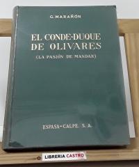 El Conde-Duque de Olivares (La pasión de mandar) - Gregorio Marañon