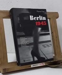 Berlín 1945 - Pierre Frei