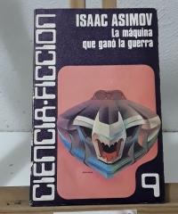 La máquina que ganó la guerra - Isaac Asimov