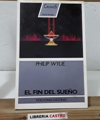 El fin del sueño - Philip Wylie