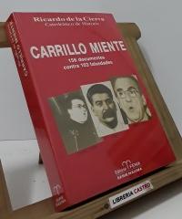 Carrillo miente. 156 documentos contra 103 falsedades - Ricardo de la Cierva