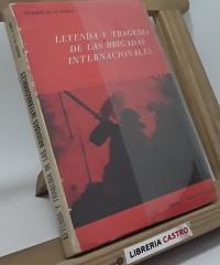 Leyenda y tragedia de las Brigadas Internacionales - Ricardo de la Cierva