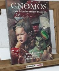 Gnomos y otros espíritus masculinos de la naturaleza. Guía de los seres mágicos de España - Jesús Callejo