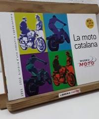 La moto catalana. 1905 - 2010 Història d'una indústria capdavantera - Varios